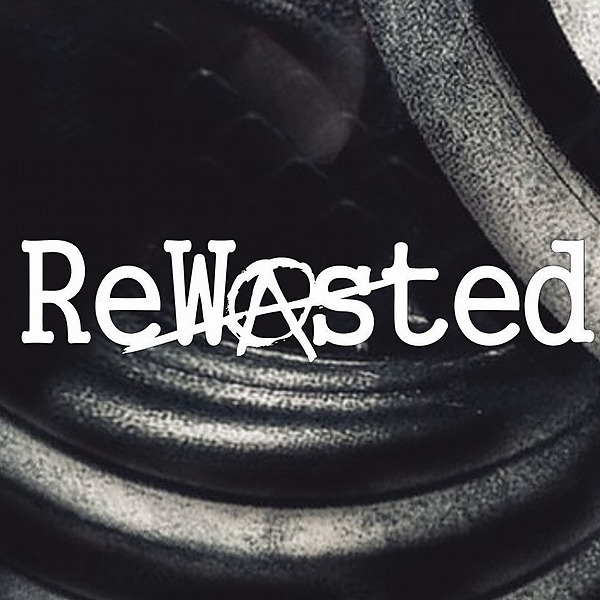 "Check out my Label & Podcast Series - ""REWASTED"""