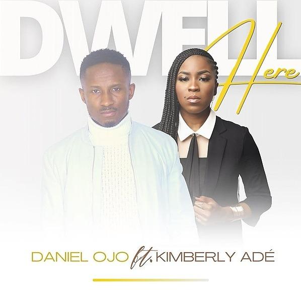 Dwell Here ft Kimberly Adé-AUDIO