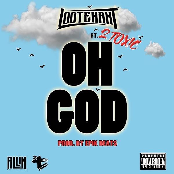 "@lootenantmusic STREAM ""Oh God"" Feat. 2 Toxic ON SPOTIFY Link Thumbnail   Linktree"