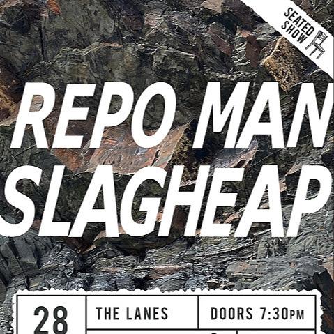 Repo Man+Slagheap Tickets