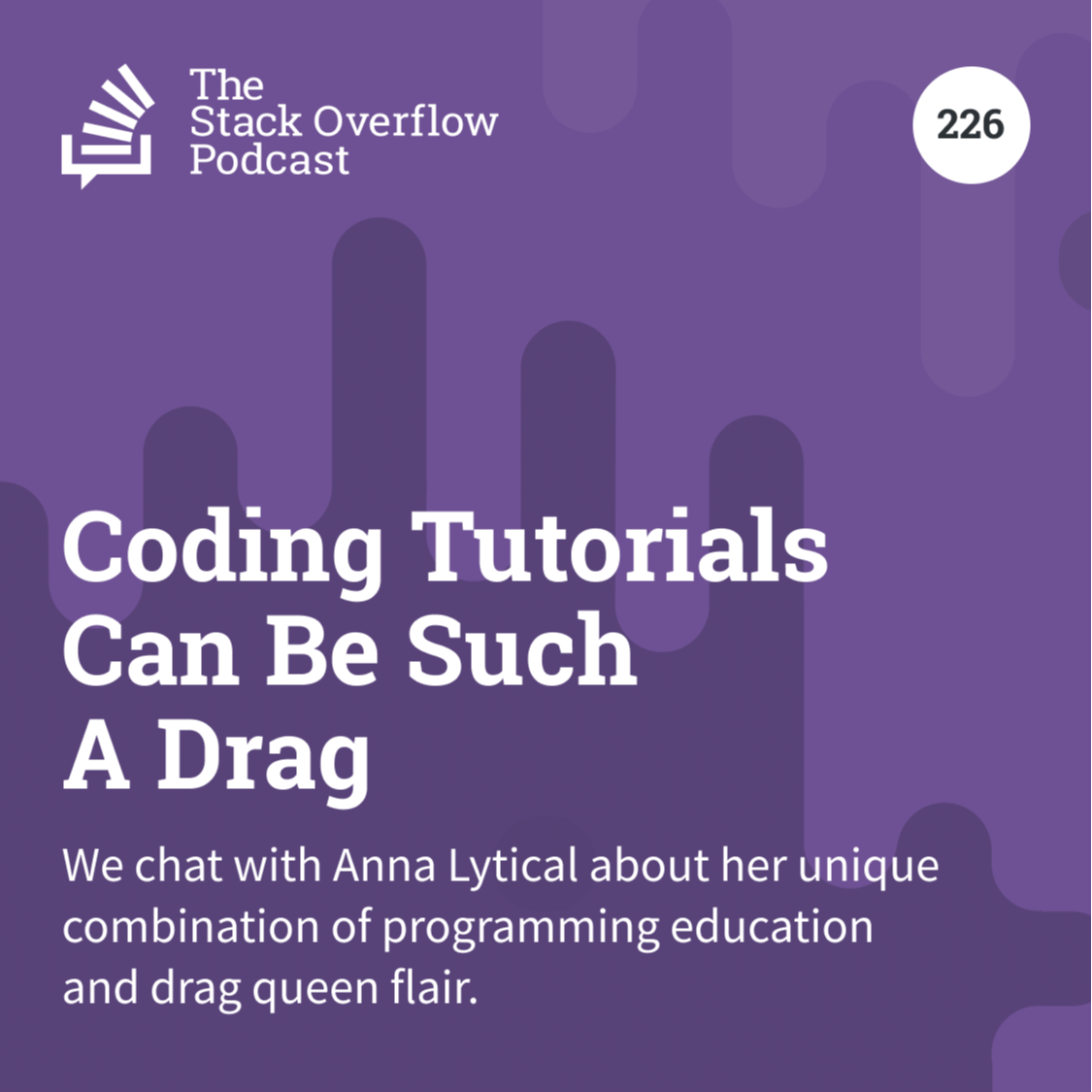 Podcast 226: Coding Tutorials Can Be Such A Drag