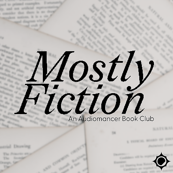 Mostly Fiction