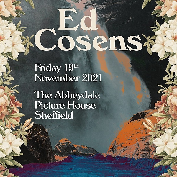 Ed Cosens Official Abbeydale Picture House GIG TICKETS Link Thumbnail | Linktree