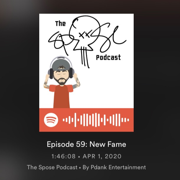 The Spose Podcast - New Fame EP 59