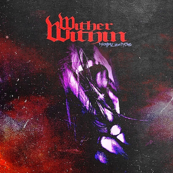 WITHER WITHIN Mental Demos (EP) Link Thumbnail   Linktree