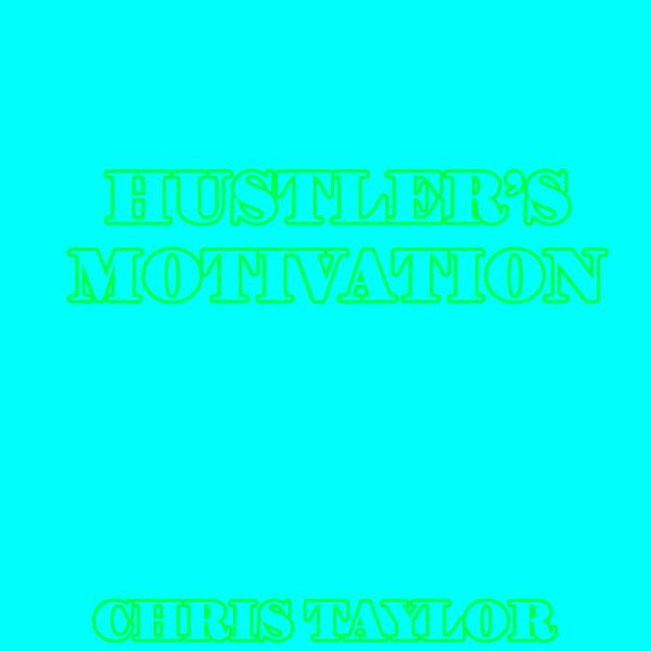 Hustler's Motivation