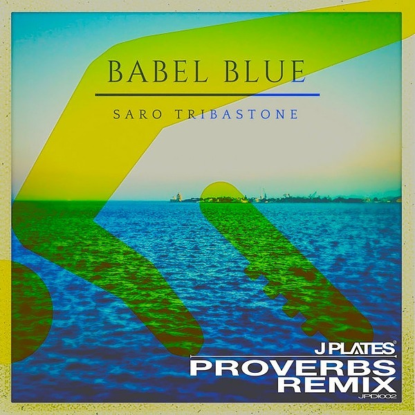 J Plates FREE DOWNLOAD: Saro Tribastone - Babel Blue (J Plates Remix) [JPDI002] Link Thumbnail | Linktree
