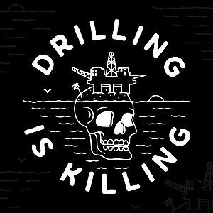 #DrillingIsKilling - Stop New Offshore Drilling