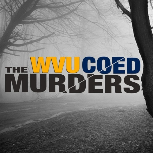 My favorite True Crime Podcast: Mared and Karen The WVU Coed Murders