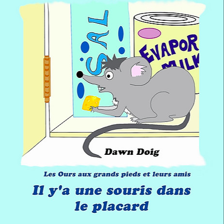 There's a Mouse in the Cupboard (Bilingual: English/French): Bilingual reading just got more fun!  Colin the 'Big Shoe Bear' has discovered there's a mouse in the cupboard!