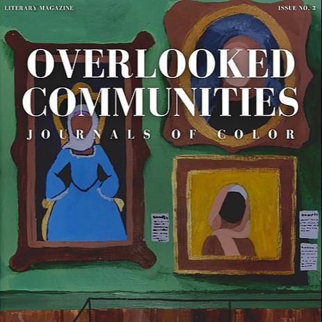 ❗ READ ISSUE 3 OF JOURNALS OF COLOR: OVERLOOKED COMMUNITIES. ❗