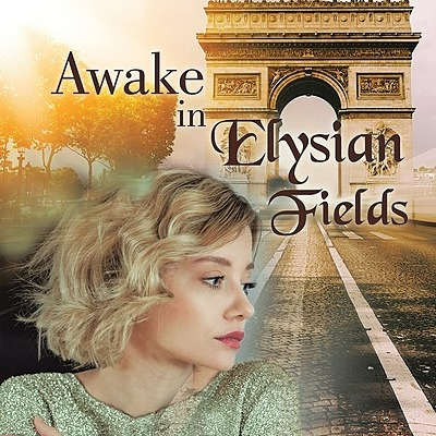 Awake in Elysian Fields (More Information, Reviews, and Purchase Links)