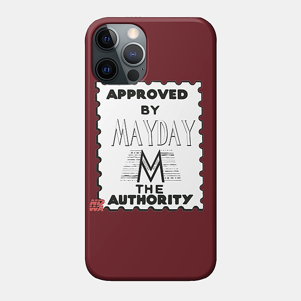 Mayday (Approved By) Phone Case