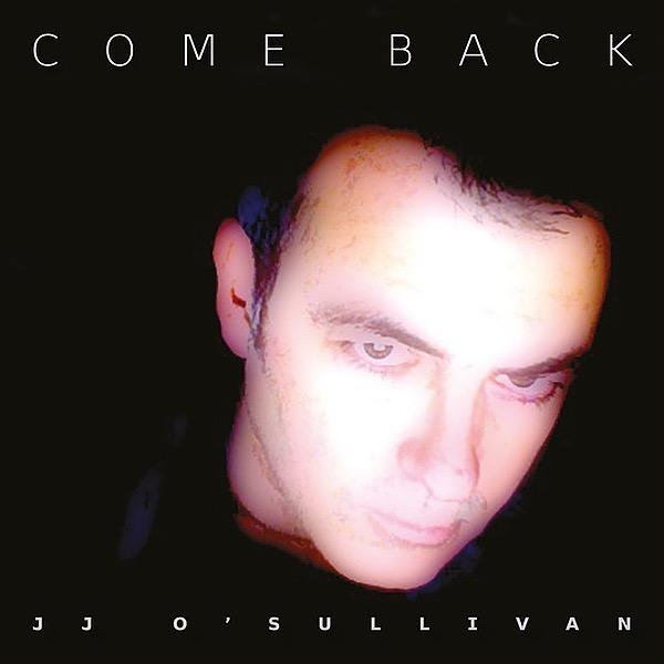 JJ O'Sullivan Come Back (single) Link Thumbnail | Linktree