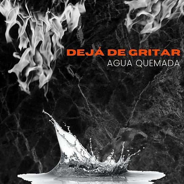 @deja.de.gritar AGUA QUEMADA (EP) Link Thumbnail | Linktree