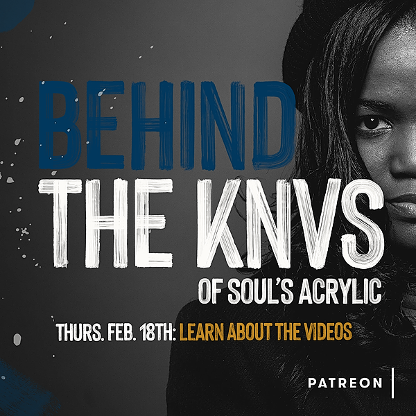 Behind the KNVS of Soul's Acrylic Ep. 5