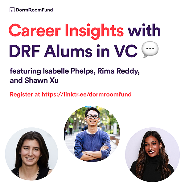 Dorm Room Fund Register for 'Career Insights with DRF Alum in VC' on 9/17 Link Thumbnail   Linktree