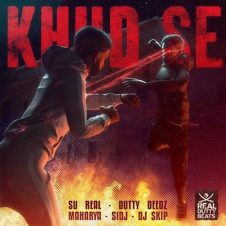 """""""Khud Se"""" - Su Real, Dutty Deedz, Maharya, Sid J, DJ Skip"""