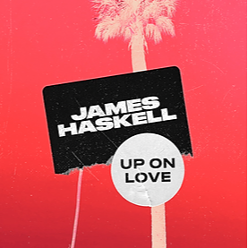 James Haskell Up On Love - New Track Link Thumbnail | Linktree