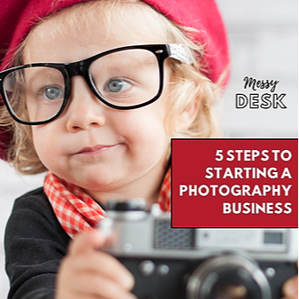 5 STEPS TO STARTING A PHOTOGRAPHY BUSINESS