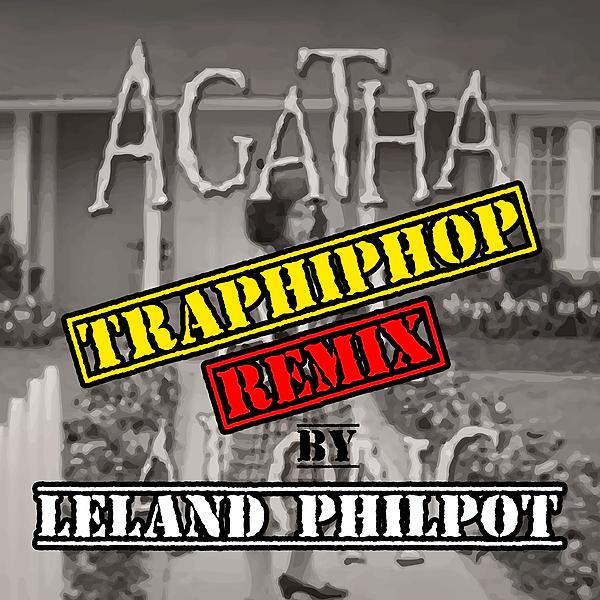 AgathaTRAPHIPHOP REMIX (OFFICIAL DOWNLOAD)!