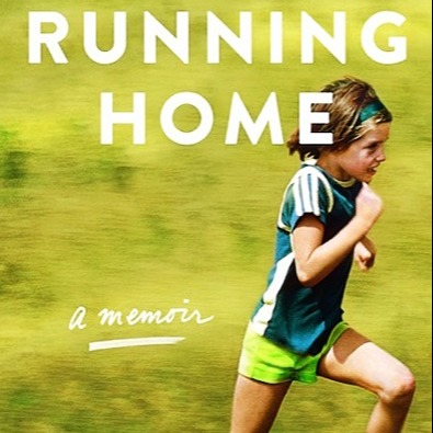 Running Home with Katie Arnold: Love, loss, movement, stillness and the creative process