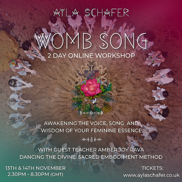 @Aylaschafer 'Womb Song' 2 day Online Workshop - 13 & 14 November 3.00 -9.00pm (GMT) Link Thumbnail   Linktree