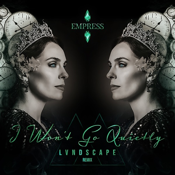 EMPRESS® I Won't Go Quietly (LVNDSCAPE Remix) Spotify Link Thumbnail | Linktree