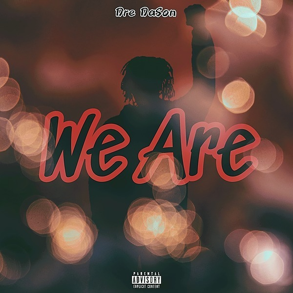 Dre DaSon Music We Are Link Thumbnail | Linktree