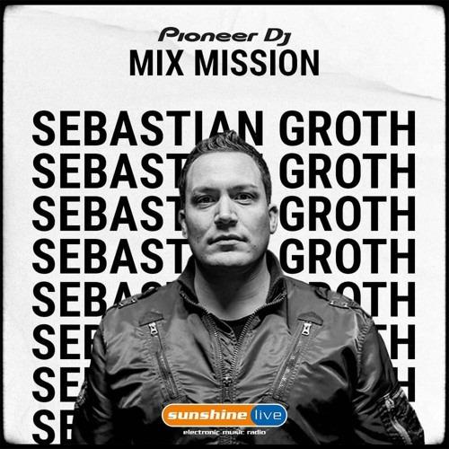 [Dj Mix]Sebastian Groth At Sunshine Live & Pioneer Dj Mix Mission 2020 - Soundcloud