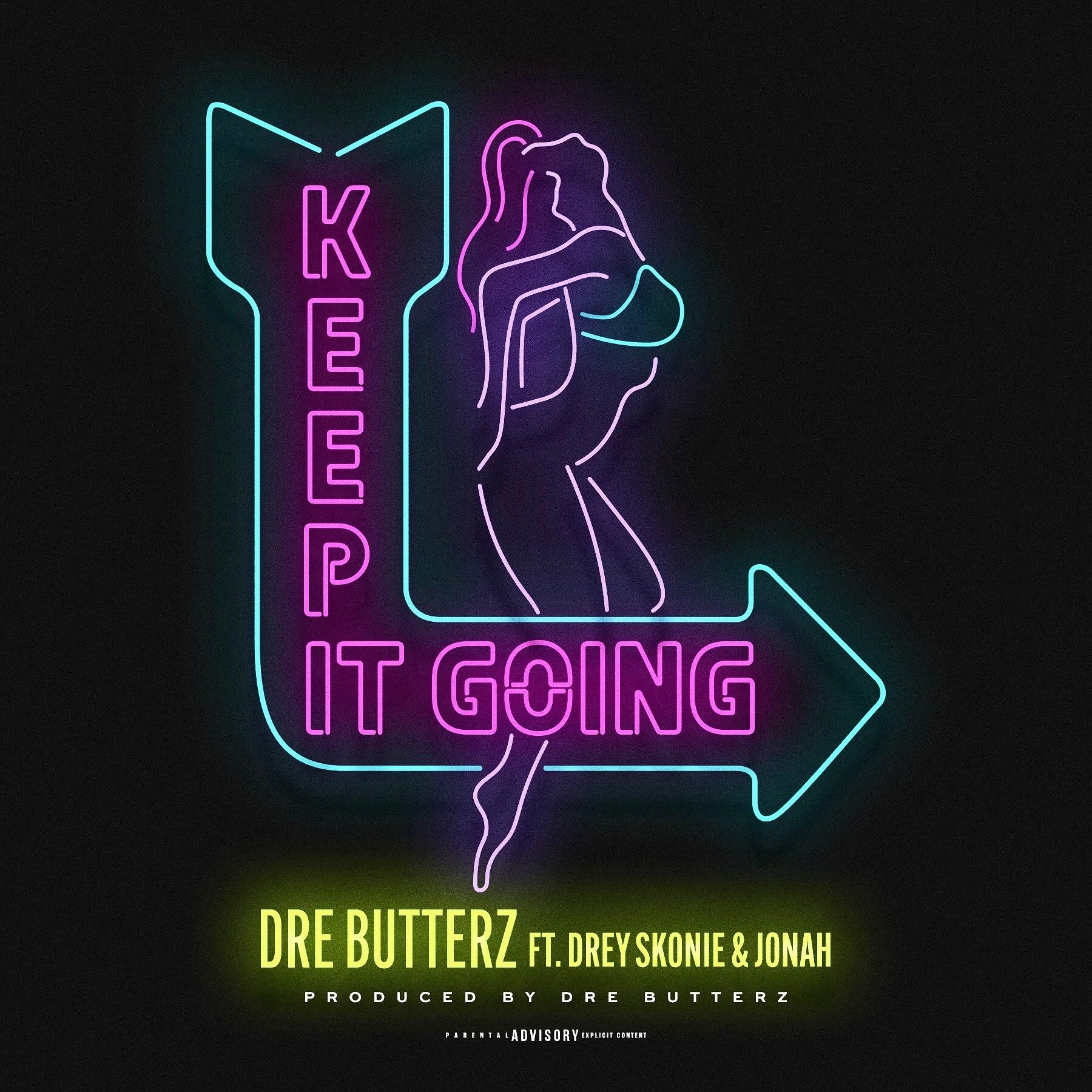@dreyskonie KEEP IT GOING (official video) Dre Butterz x Drey Skonie x Jonah Radio Link Thumbnail | Linktree