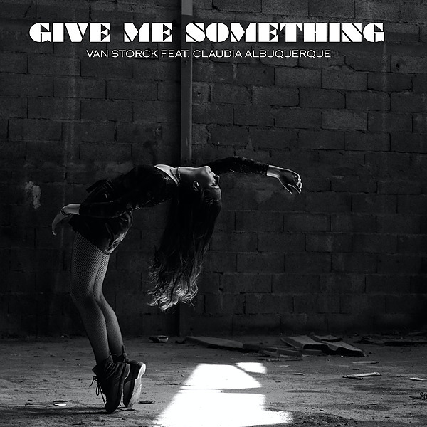@vanstorck Give Me Something (feat. Claudia Albuquerque) Link Thumbnail | Linktree