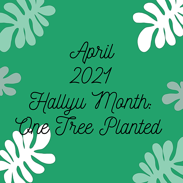 April Hallyu Month Fundraiser: One Tree Planted