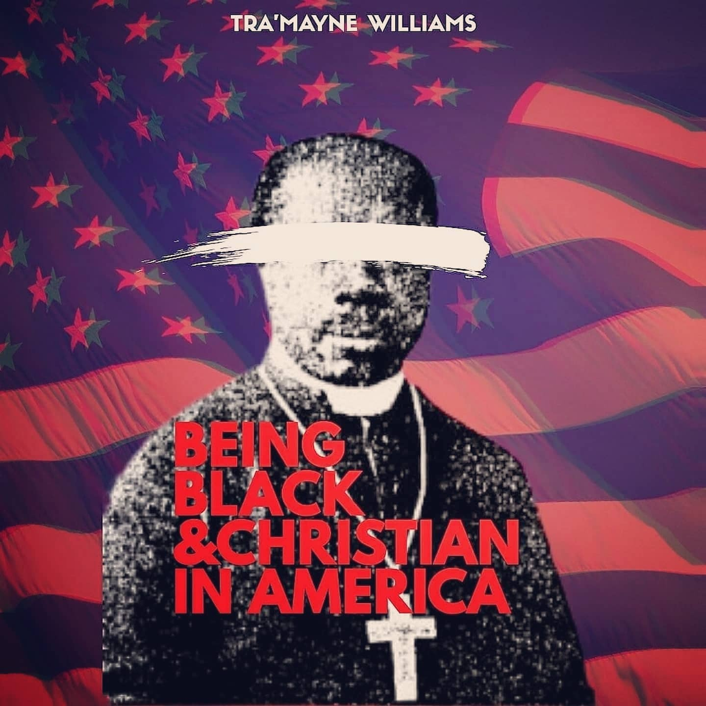 """New Album """"Being Black and Christian in America"""""""
