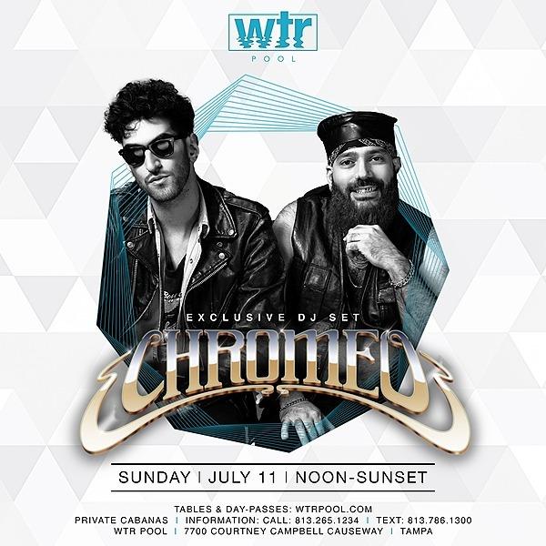 7.11 Sunday Chromeo (DJ Set)