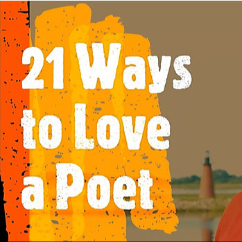 21 WAYS TO LOVE A POET!!!