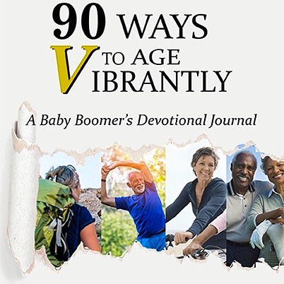 """90 Ways to Age VIBRANTLY! A Baby Boomers Devotional Journal"" FILLABLE PDF"