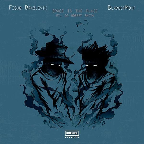 Krekpek Records Figub Brazlevic & BlabberMouf - Space Is The Place (ft. DJ Robert Smith) Link Thumbnail | Linktree