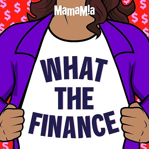 NEW POD: What The Finance