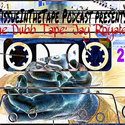 Tissue in The Tape Podcast DubbTape: Jay Royale Link Thumbnail | Linktree