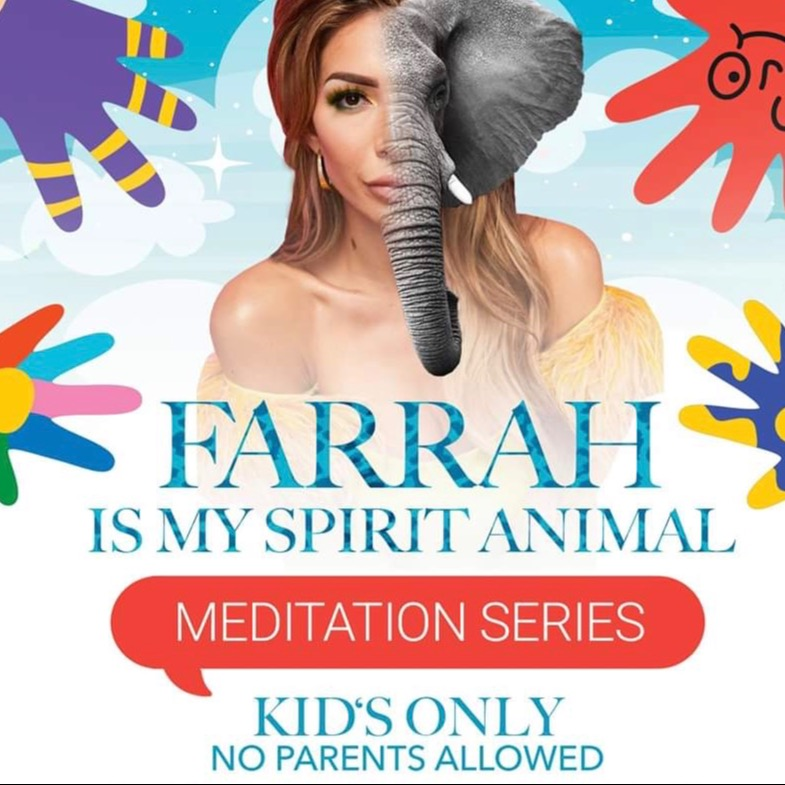 FARRAH IS MY SPIRIT ANIMAL : KIDS ONLY 🐘 MEDITATION SERIES 👂 LISTEN NOW ON SOUNDCLOUD ⛅️