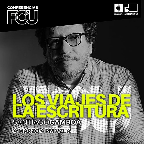 """ConferenciasFCU en Youtube: """"Los viajes de la escritura"""" - Santiago Gamboa"""