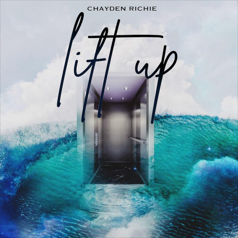 Chayden Richie - Lift Up