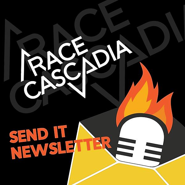 @racecascadia Race Cascadia 2021 Send It Newsletter Issue No. 1 Link Thumbnail | Linktree
