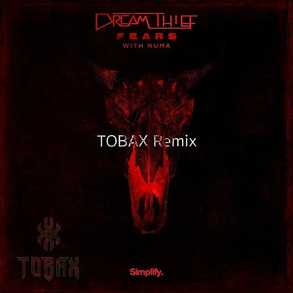 @simplifyrecs Dream Thief - Fears (feat. NUMA) (Tobax Remix) Link Thumbnail | Linktree