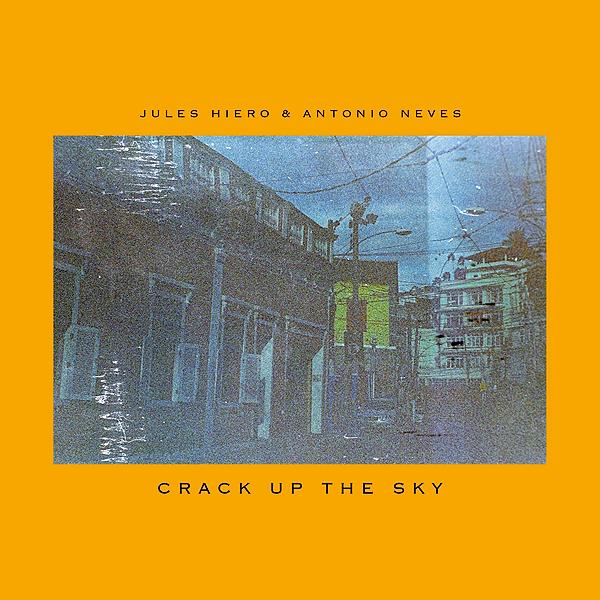 (NEW) Jules Hiero & Antonio Neves - Crack Up The Sky (Single)
