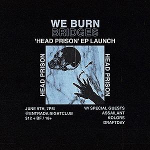 WE BURN BRIDGES 'Head Prison' EP Launch TICKETS Link Thumbnail   Linktree