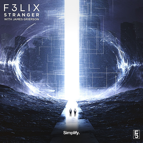 F3LIX - Stranger (feat. James Grierson)