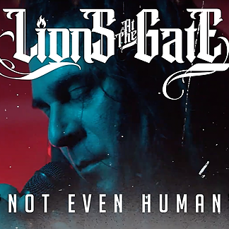 """Lions At The Gate Watch """"Not Even Human"""" Official Music Video Link Thumbnail 