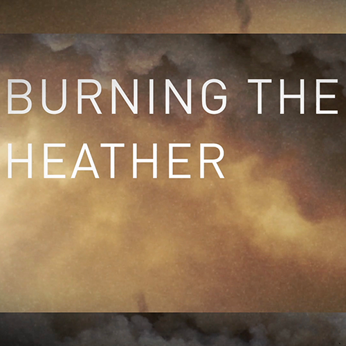 """Watch the official lyric video for """"Burning the heather (radio edit)"""""""